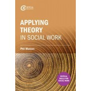 Making sense of theory and its application to social work practice, Paperback/Phil Musson