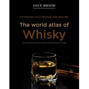 The World Atlas of Whisky: More Than 200 Distilleries Explored and 750 Expressions Tasted, Hardcover