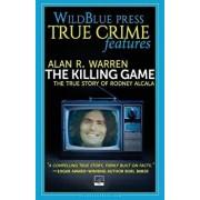 The Killing Game: The True Story of Rodney Alcala, Paperback/Alan R. Warren