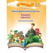 Istoria pentru elevii curiosi. Tainele istoriei. Caiet de lectura si activitati
