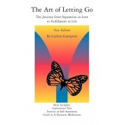 The Art of Letting Go: The Journey from Separation in Love to Fulfillment in Life, Paperback