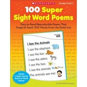 100 Super Sight Word Poems, Grades PreK-1: Easy-To-Read Reproducible Poems That Target & Teach 100 Words from the Dolch List, Paperback/Rosalie Franzese