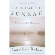 Passage to Juneau: A Sea and Its Meanings, Paperback