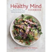 The Healthy Mind Cookbook: Big-Flavor Recipes to Enhance Brain Function, Mood, Memory, and Mental Clarity, Hardcover