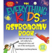 The Everything Kids' Astronomy Book: Blast Into Outer Space with Stellar Facts, Intergalatic Trivia, and Out-Of-This-World Puzzles, Paperback