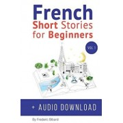 French: Short Stories for Beginners + Audio Download: Improve Your Reading and Listening Skills in French, Paperback/Frederic Bibard