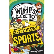 EDGE: The Wimp's Guide to: Extreme Sports, Paperback/Tracey Turner