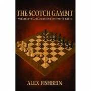 The Scotch Gambit: An Energetic and Aggressive Opening System for White