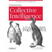Programming Collective Intelligence: Building Smart Web 2.0 Applications, Paperback