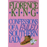 Confessions of a Failed Southern Lady: A Memoir, Paperback