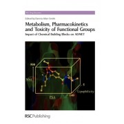 Metabolism, Pharmacokinetics and Toxicity of Functional Groups: Impact of the Building Blocks of Medicinal Chemistry on ADMET