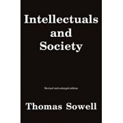 Intellectuals and Society, Paperback/Thomas Sowell