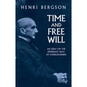 Time and Free Will: An Essay on the Immediate Data of Consciousness, Paperback