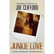 Junkie Love: A Story of Recovery and Redemption, Paperback/Joe Clifford