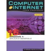 Computer si internet fara profesor, Windows 7: Aplicatii generale, Vol. 16/***