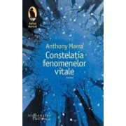 Constelatia fenomenelor vitale - Anthony Marra