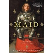 The Maid: A Novel of Joan of Arc, Paperback/Kimberly Cutter