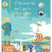 If You Were Me and Lived in...Viking Europe: An Introduction to Civilizations Throughout Time, Hardcover/Carole P. Roman