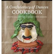 A Confederacy of Dunces Cookbook: Recipes from Ignatius J., Hardcover/Cynthia Lejeune Nobles