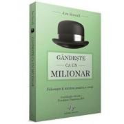 Gandeste ca un milionar/Jim Stovall