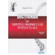 Dictionar de dreptul proprietatii intelectuale - Bujorel Florea