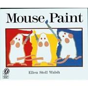 Mouse Paint, Paperback/Ellen Stoll Walsh