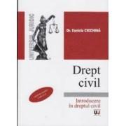 Drept civil Introducere in dreptul civil - Daniela Ciochina
