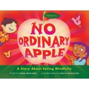 No Ordinary Apple: A Story about Eating Mindfully, Hardcover