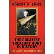 The Greatest Treasure Hunt in History: The Story of the Monuments Men (Scholastic Focus), Hardcover/Robert M. Edsel