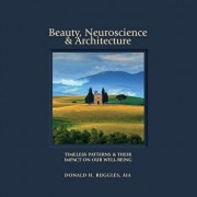 Beauty, Neuroscience, and Architecture: Timeless Patterns and Their Impact on Our Well-Being, Hardcover/Donald H. Ruggles