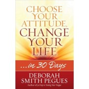 Choose Your Attitude, Change Your Life, Paperback