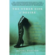 The Other Side of Desire: Four Journeys Into the Far Realms of Lust and Longing, Paperback/Daniel Bergner