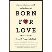 Born for Love - Why Empathy is Essential--and Endangered (Perry Bruce D.)(Paperback) (9780061656798)