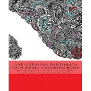 Inspirational Desiderata Poem Adult Coloring Book: Stress Relieving Patterns Surround Inspirational Quotes from the Classic Poem Desiderata by Max Ehr, Paperback/G. Smith
