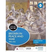 OCR GCSE History SHP: Britain in Peace and War 1900-1918, Paperback
