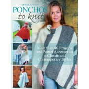 Ponchos to Knit: More Than 40 Projects and Paired Accessories in Classic and Contemporary Styles, Paperback
