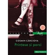 Printese si porci (antibasme)/Cosmin Carciova
