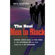 The Real Men in Black: Evidence, Famous Cases, and True Stories of These Mysterious Men and Their Connection to UFO Phenomena, Paperback