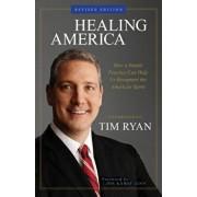 Healing America: How a Simple Practice Can Help Us Recapture the American Spirit, Paperback/Tim Ryan