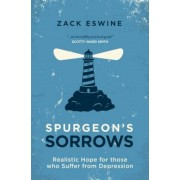 Spurgeon's Sorrows: Realistic Hope for Those Who Suffer from Depression, Paperback