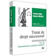 Tratat de drept succesoral - Editia a IV-a, actualizata si completata. Volumul III. Transmisiunea si partajul mostenirii