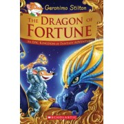 The Dragon of Fortune (Geronimo Stilton and the Kingdom of Fantasy: Special Edition #2): An Epic Kingdom of Fantasy Adventure, Hardcover