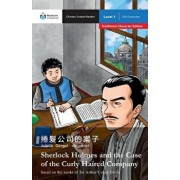 Sherlock Holmes and the Case of the Curly-Haired Company: Mandarin Companion Graded Readers Level 1, Traditional Character Edition, Paperback/Arthur Conan Doyle
