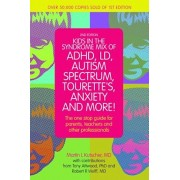 Kids in the Syndrome Mix of ADHD, LD, Autism Spectrum, Tourette's, Anxiety, and More!: The One-Stop Guide for Parents, Teachers, and Other Professiona, Paperback