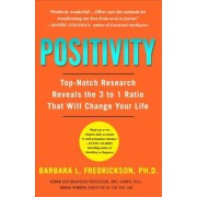 Positivity: Top-Notch Research Reveals the 3-To-1 Ratio That Will Change Your Life, Paperback