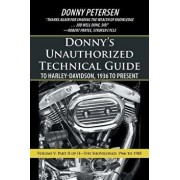 Donny's Unauthorized Technical Guide to Harley-Davidson, 1936 to Present: Volume V: Part II of II-The Shovelhead: 1966 to 1985, Paperback/Donny Petersen