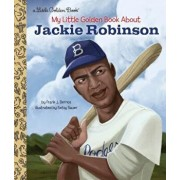 My Little Golden Book about Jackie Robinson, Hardcover/Frank John Berrios