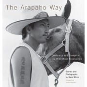 The Arapaho Way: Continuity and Change on the Wind River Reservation, Hardcover/Sara Wiles