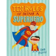 Ten Rules of Being a Superhero, Hardcover