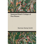 Immanuel Kant's Critique of Pure Reason, Paperback/Norman Kemp Smith